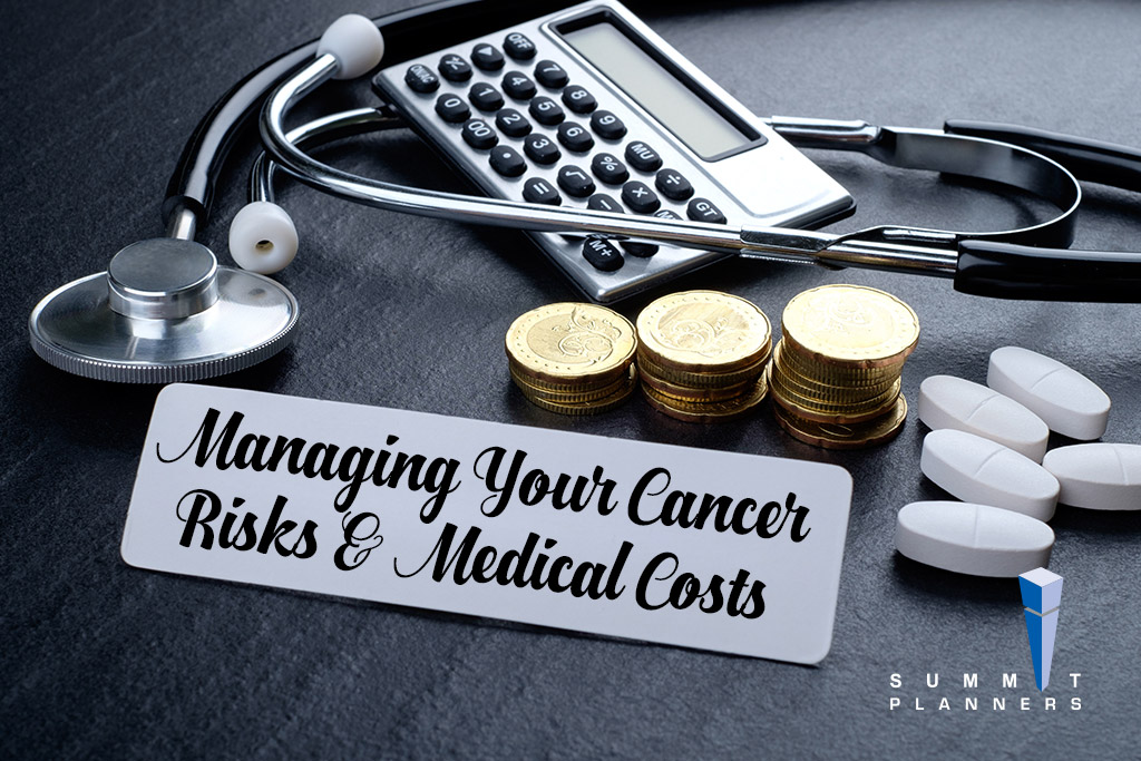 Managing Your Cancer Risks & Medical Costs